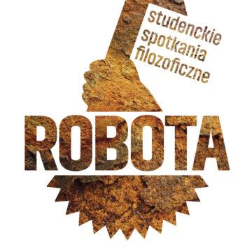 ROBOTA – studenckie spotkania filozoficzne