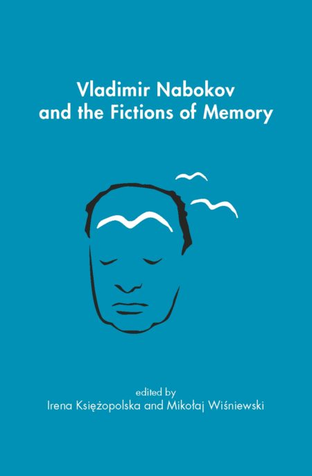 Vladimir Nabokov and the Fictions of Memory