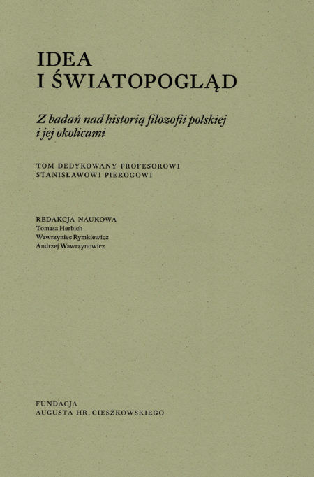 IDEA I ŚWIATOPOGLĄD<br></noscript>Z badań nad historią filozofii polskiej i jej okolicami